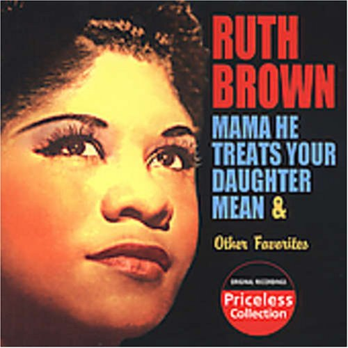 Ruth Brown Mama He Treats Your Daughter Mean Hold My Hand