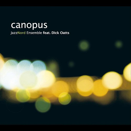 JazzNord Ensemble Feat. Dick Oatts Canopus