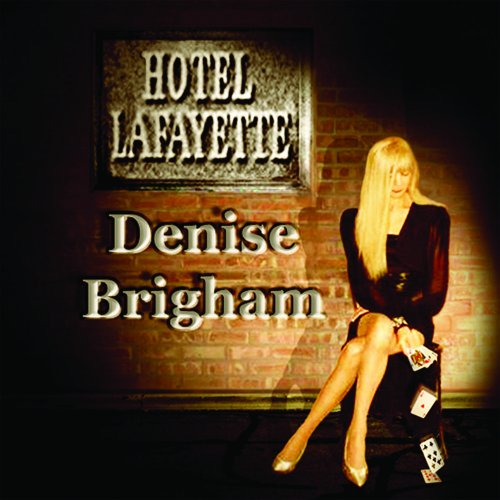 Denise brigham hotel lafayette cd grooves inc for Lafayette cds 30